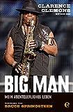 Clarence Clemons - Big Man: Mein abenteurliches Leben (German Edition)