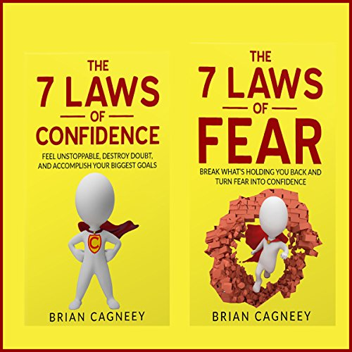 Self Esteem Bundle     The 7 Laws of Confidence and The 7 Laws of Fear              By:                                                                                                                                 Brian Cagneey                               Narrated by:                                                                                                                                 Nathan W. Wood                      Length: 1 hr and 33 mins     Not rated yet     Overall 0.0