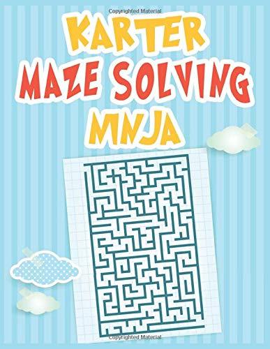 Karter Maze Solving Ninja: Personalized Fun Mazes for Karter, Kids Games Activity Maze Workbook, 100 Maze for Karter Maze Activity Book