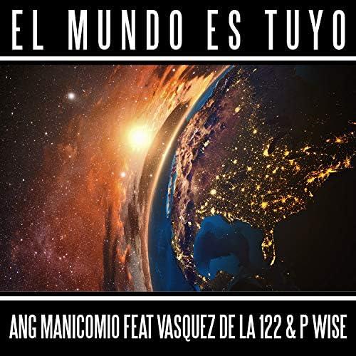 ANG MANICOMIO feat. VASQUEZ DE LA 122 & P Wise