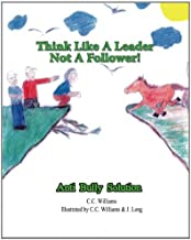 Think Like A Leader Not A Follower: Anti Bully Solution