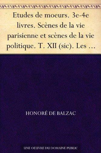 Couverture du livre Etudes de moeurs. 3e-4e livres. Scènes de la vie parisienne et scènes de la vie politique. T. XII (sic). Les comédiens sans le s