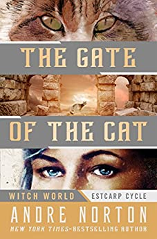 The Gate of the Cat (Witch World: Estcarp Cycle Book 3) by [Andre Norton]