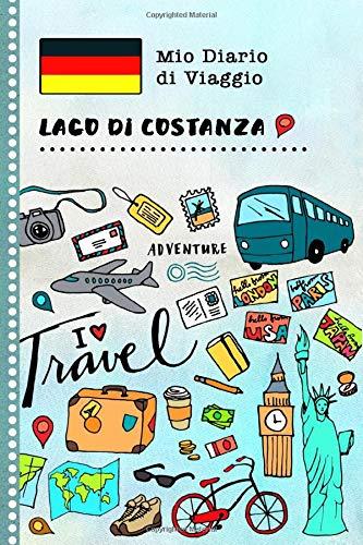 Lago di Costanza Diario di Viaggio: Libro Interattivo Per Bambini per Scrivere, Disegnare, Ricordi, Quaderno da Disegno, Giornalino, Agenda Avventure – Attività per Viaggi e Vacanze Viaggiatore