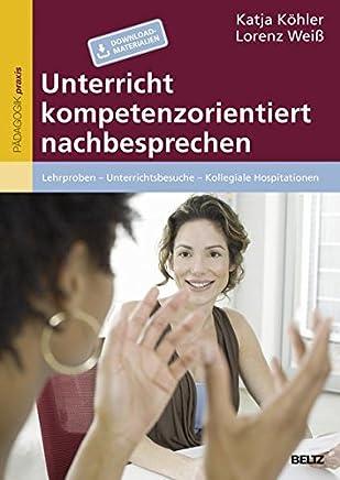 Unterricht kopetenzorientiert nachbesprechen Lehrproben Unterrichtsbesuche Kollegiale Hospitationen by Katja Köhler