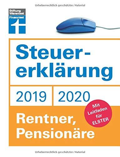 Steuererklärung 2019/2020: Für Rentner und Pensionäre - Leitfaden für ELSTER - Steuerersparnis - Praktische Beispiele und Musterrechnungen I Von Stiftung Warentest