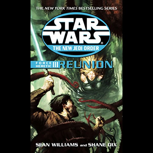 Star Wars: The New Jedi Order: Force Heretic III: Reunion audiobook cover art