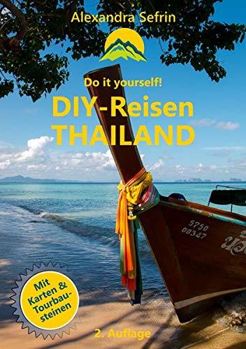 DIY-Reisen - Thailand: Reiseführer mit Karten und Tourbausteinen (2019)