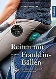 Reiten mit Franklin-Bällen: Mit neuer Beweglichkeit zum besseren Sitz - Eckart Meyners