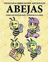 Libro de pintar para niños de 4-5 años. (Abejas): Este libro tiene 40 páginas para colorear sin estrés, para reducir la frustración y mejorar la confianza. Este libro ayudará a los niños muy pequeños a desarrollar el control del lápiz y ejercitar sus hab