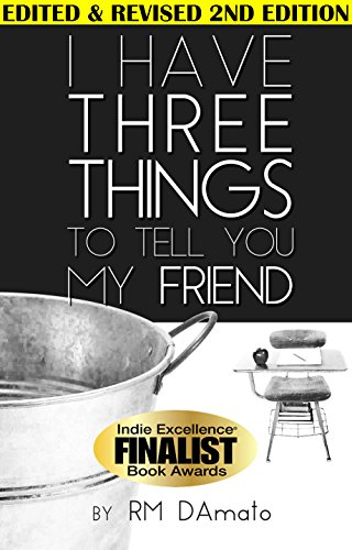 Book: I Have Three Things To Tell You, My Friend. by RM DAmato