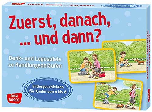 Zuerst, danach, ... und dann?: Denk- und Legespiele zu Handlungsabläufen. Bildergeschichten für Kinder von 4 bis 8. Logische Reihenfolgen erkennen und ... Grundschule (Denk- und Legespiele für Kinder)