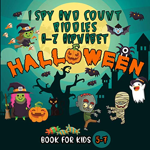 I Spy And Count Riddles A-Z Alphabet Halloween Book For Kids 5-7: 3 Books in 1 I Spy With My Little Eye Halloween Gifts For Kids Guessing And Activity ... Spend Time With Childrens (English Edition)