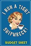 I Run A Tight Shipwreck,  Budget Sheet: Blue Coffee Drinking Girl Retro themed cover. Money Budget J...
