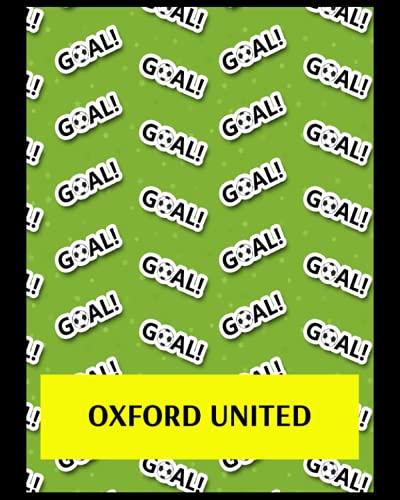 Oxford United: Bucket List Journal, Oxford United FC Personal Journal, Oxford United Football Club, Oxford United FC Diary, Oxford United FC Planner, Oxford United FC