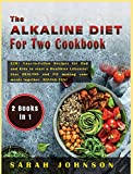 THE ALKALINE DIET FOR TWO COOKBOOK: 220+ Easy-to-Follow Recipes for Dad and Kids to start a Healthier Lifestyle! Stay HEALTHY and FIT making your meals together, HAVING FUN!