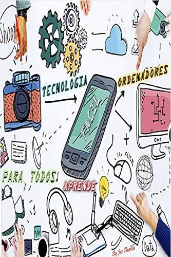 APRENDE TECNOLOGIA Y ORDENADORES FACIL  by ing Joe Padilla