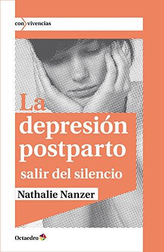 La depresión postparto: Salir del silencio (Con vivencias