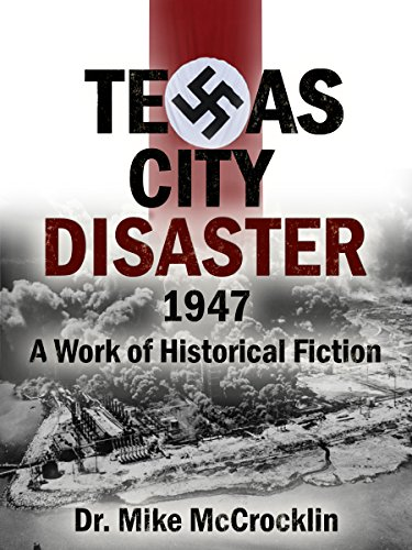 Texas City Disaster 1947: A Work of Historical Fiction ...