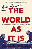The World as It Is: A Memoir of the Obama White House...