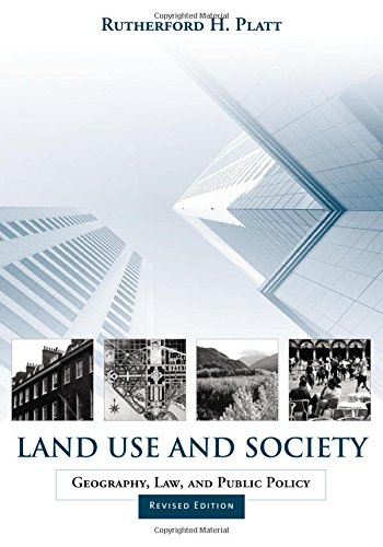Land Use and Society, Revised Edition: Geography, Law, and Public Policy
