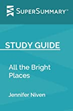 Study Guide: All the Bright Places by Jennifer Niven (SuperSummary)
