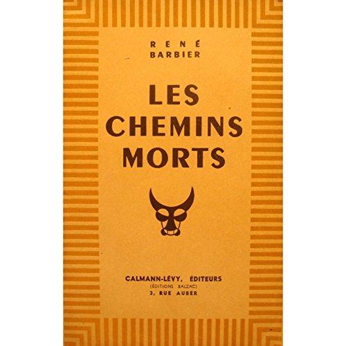 RENÉ BARBIER les chemins morts 1945 CALMANN-LEVY