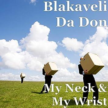 My Neck & My Wrist