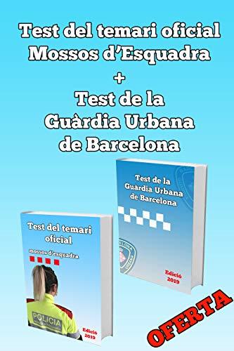 Test del temari oficial mossos d'esquadra + Test de la Guàrdia Urbana De Barcelona (Catalan Edition)