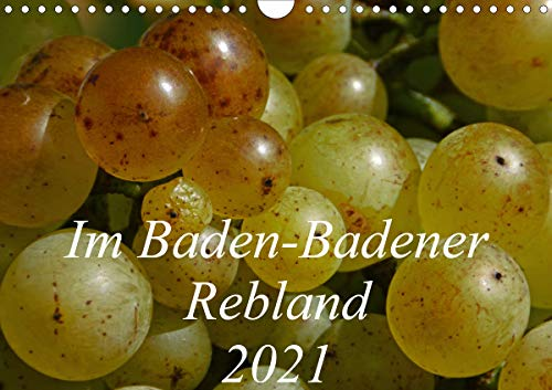 Im Baden-Badener Rebland 2021 (Wandkalender 2021 DIN A4 quer)