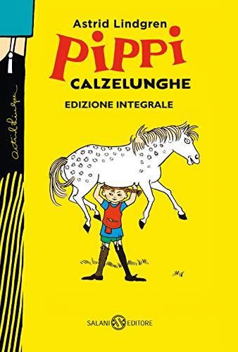 Pippi Calzelunghe. Ediz. integrale