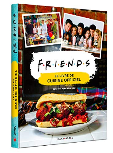 FRIENDS - LE LIVRE DE CUISINE