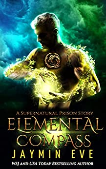 Elemental Compass (Supernatural Prison Book 7) by [Jaymin Eve]