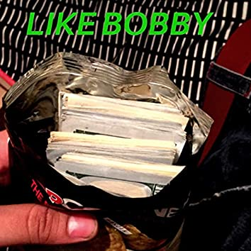 Like Bobby (feat. G.B Tribuvelli, JJ & Doble -A)