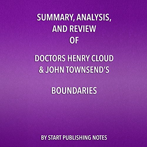 Summary, Analysis, and Review of Doctors Henry Cloud and John Townsend's Boundaries audiobook cover art