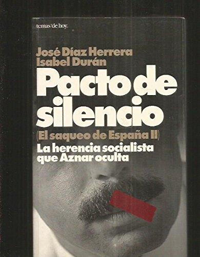 PACTO DE SILENCIO. El saqueo de España II