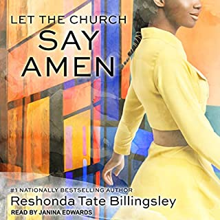 Let the Church Say Amen     Say Amen Series, Book 3              By:                                                                                                                                 Reshonda Tate Billingsley                               Narrated by:                                                                                                                                 Janina Edwards                      Length: 7 hrs and 21 mins     40 ratings     Overall 4.7