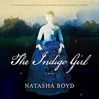 The Indigo Girl     A Novel              By:                                                                                                                                 Natasha Boyd                               Narrated by:                                                                                                                                 Saskia Maarleveld                      Length: 10 hrs and 32 mins     531 ratings     Overall 4.6