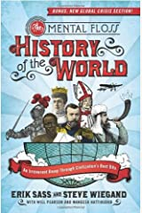 The Mental Floss History of the World: An Irreverent Romp Through Civilization's Best Bits Kindle Edition