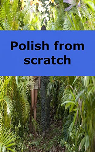 Polish from scratch (Afrikaans Edition)
