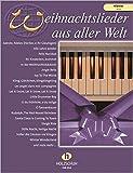 Weihnachtslieder aus aller Welt für Klavier (leicht): Die umfassende Sammlung für das Solo-, Duett- oder Gruppenspiel