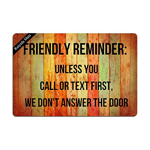 Friendly Reminder Unless You Call Or Text First We Don't Answer The Door Entrance Floor Mat Funny Doormat Door Mat Decorative Indoor Doormat Non-Woven 23.6 by 15.7 Inch Machine Washable Fabric Top