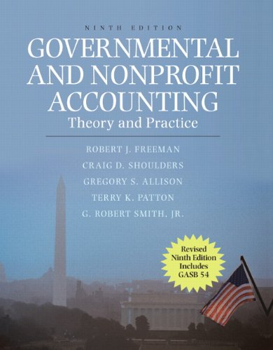 Governmental and Nonprofit Accounting: Theory and Practice, Update (9th Edition)