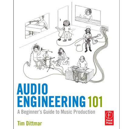 Audio Engineering 101 A Beginner s Guide to Music Production