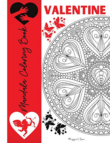 Valentine Mandala Coloring Book: Valentine's Day Coloring Pages for Teens...
