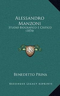 Alessandro Manzoni: Studio Biografico E Critico (1874)