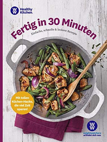 WW - Fertig in 30 Minuten: Einfache, schnelle und leckere Rezepte - unkomplizierte Gerichte für die kalte und warme Küche