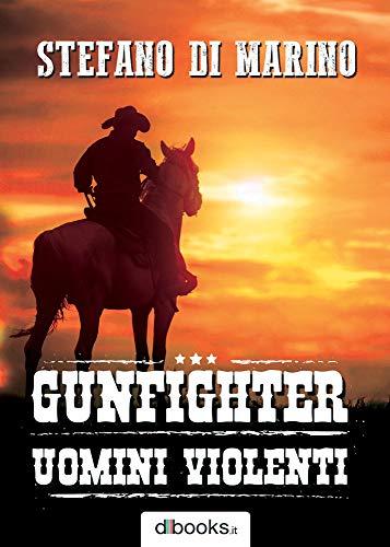 Gunfighter: Uomini violenti