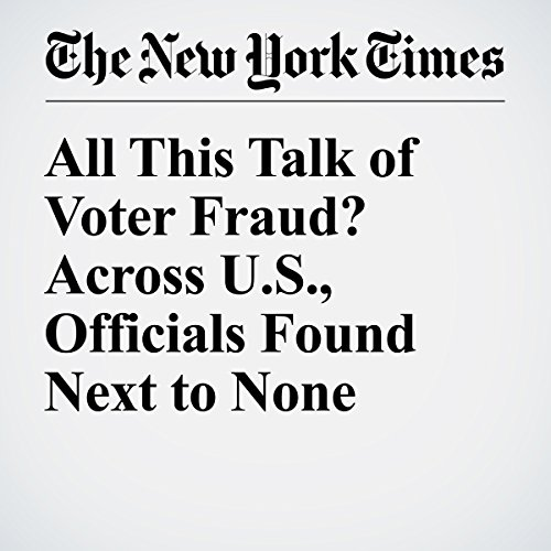 All This Talk of Voter Fraud? Across U.S., Officials Found Next to None audiobook cover art