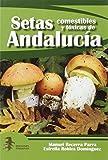 SETAS COMESTIBLES Y TOXICAS DE ANDALUCIA
